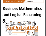 Paper 3 : Business Mathematics and Logical Reasoning & Statistics